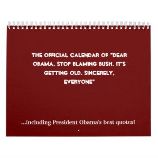 "The Official Calendar of ""Dear Obama, Stop blam..."