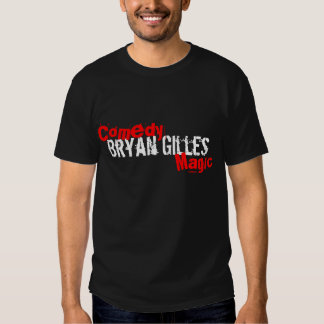 """The Official """"Comedy Magic of Bryan Gilles"""" Shirt"""