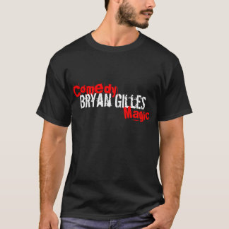 "The Official ""Comedy Magic of Bryan Gilles"" T-Shirt"