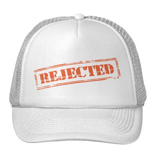 "The OFFICIAL ""Rejected"" Hat"
