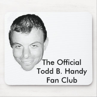 The Official Todd B. Handy Fan Club Mouse Pad