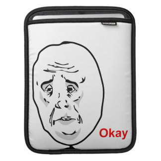 The Okay Guy Sleeves For iPads