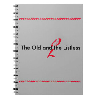 The Old and the Listless Notebook