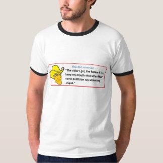 THE OLD MAN SEZ: THE OLDER I GET ... T-Shirt