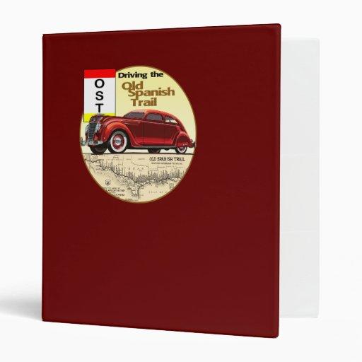 The Old Spanish Trail - Historic Auto Trail Vinyl Binders