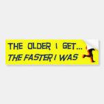 The Older I Get Bumper Stickers