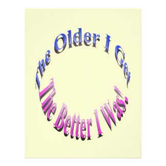 The Older I Get, The Better I Was! Customized Letterhead