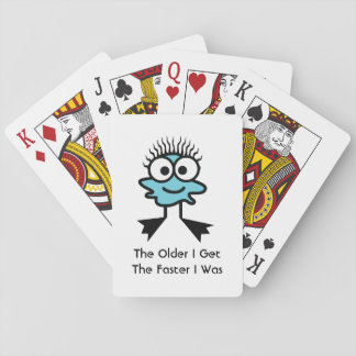 The Older I Get, The Faster I Was Deck Of Cards