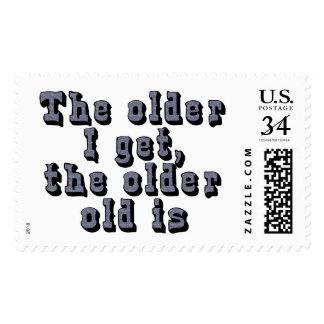 The older I get, the older old is Stamp
