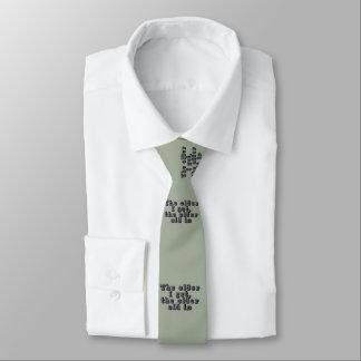 The older I get, the older old is Tie
