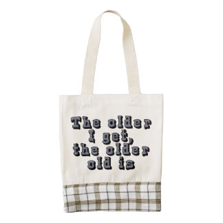The older I get, the older old is Zazzle HEART Tote Bag