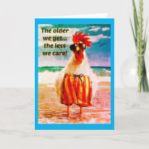 The Older We Get Birthday,Age Greeting Card