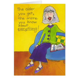 The Older You Get Card
