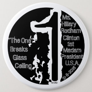 """The One"" Breaks Glass Ceiling Hillary R. Clinton Pinback Button"