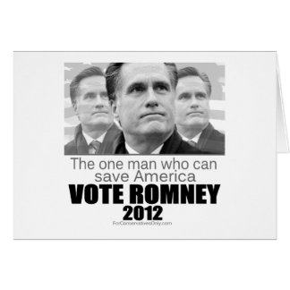 The One Man Who Can Save America - Romney 2012 Card