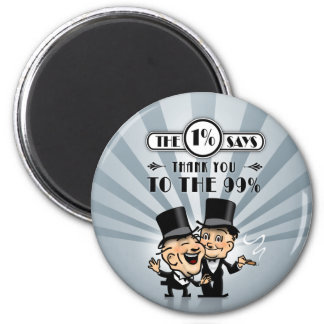 The One Percent Says Thank You 2 Inch Round Magnet