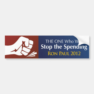 THE ONE Who Will Stop the Spending Car Bumper Sticker