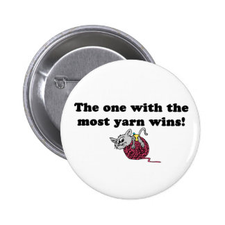 The One With The Most Yarn Wins 2 Inch Round Button