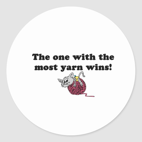 The One With The Most Yarn Wins Classic Round Sticker