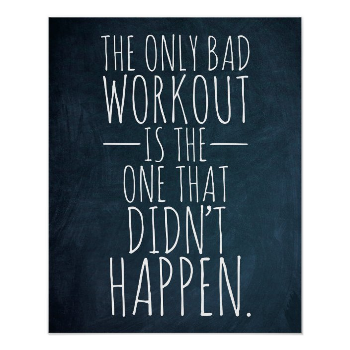The Only Bad Workout Gym Fitness Poster Zazzle Com