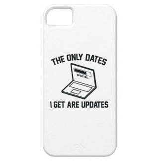 The Only Dates I Get Are Updates iPhone 5 Cover