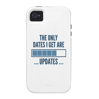 The Only Dates I Get Are Updates iPhone 4/4S Cases