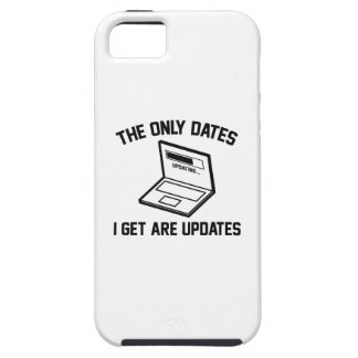 The Only Dates I Get Are Updates iPhone 5 Cases