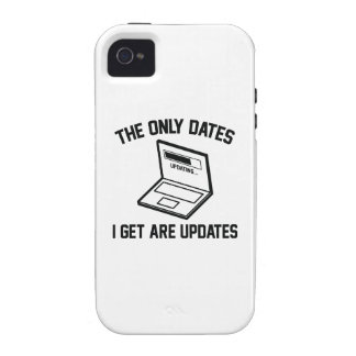 The Only Dates I Get Are Updates Case For The iPhone 4