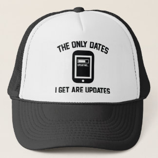 The Only Dates I Get Are Updates Trucker Hat