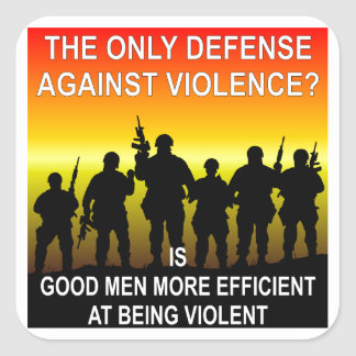 The Only Defense Against Violence? Good Men Square Sticker