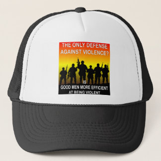 The Only Defense Against Violence? Good Men Trucker Hat