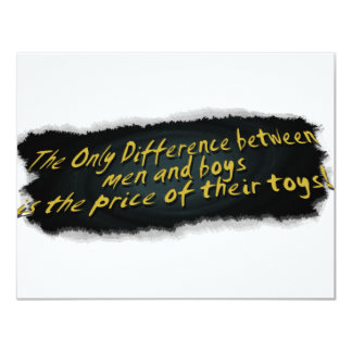 The Only Difference Between Men & Boys.... Card