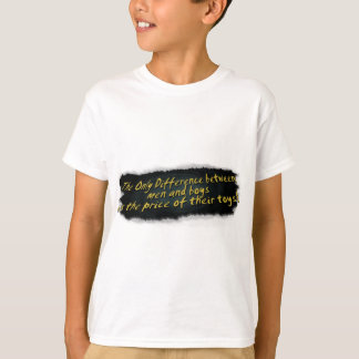 The Only Difference Between Men & Boys.... T-Shirt