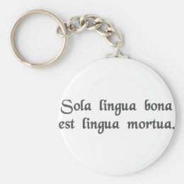 The only good language is a dead language. keychain