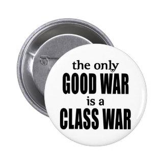 The Only Good War is a Class War Button