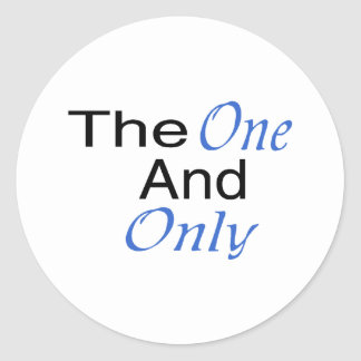 The Only One And Only (blue) Classic Round Sticker