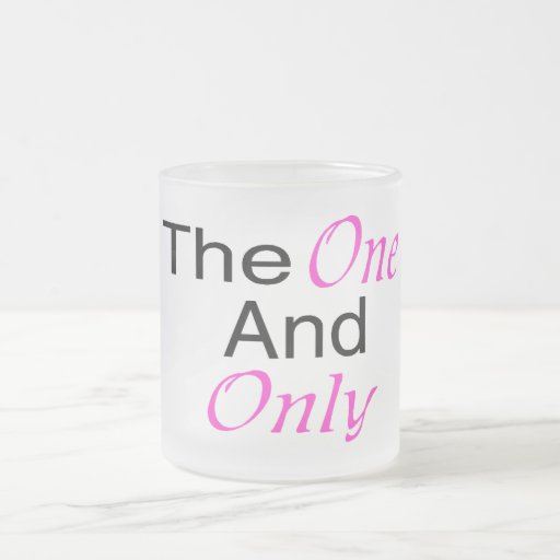 The Only One And Only (pink) 10 Oz Frosted Glass Coffee Mug