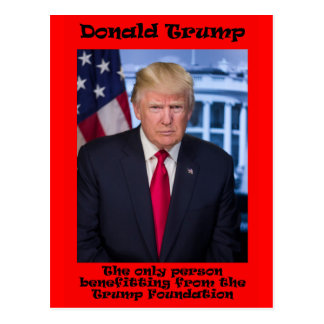 The Only Person Benefitting - Anti Trump Postcard