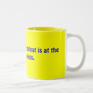 The only place for defeat is at the end of de-l... Two-Tone coffee mug