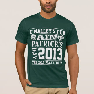 The Only Place to be St. Patricks Day - Customized T-Shirt