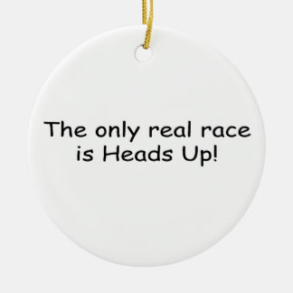 The Only Real Race Is Heads Up By Gear4gearheads Double-Sided Ceramic Round Christmas Ornament