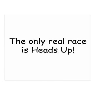 The Only Real Race Is Heads Up By Gear4gearheads Postcard