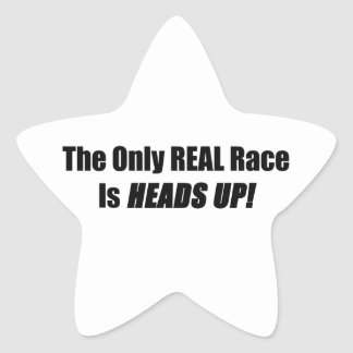 The Only Real Race Is Heads Up Star Sticker