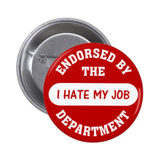 The only reason I go to work is to hate my job Button