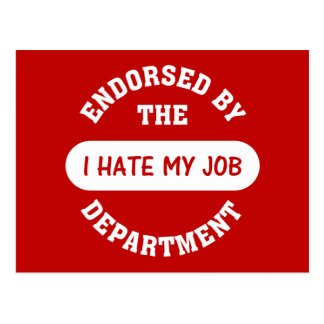 The only reason I go to work is to hate my job Postcard