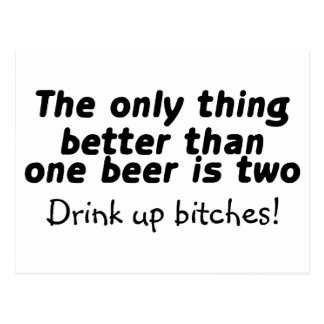 The Only Thing Better Than One Beer Is Two Postcard