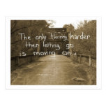 The only thing harder then letting go is moving on postcard