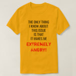 "[ Thumbnail: ""The Only Thing I Know About This Issue ..."" T-Shirt ]"