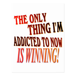 The Only Thing I'm Addicted To Is WINNING! Postcard