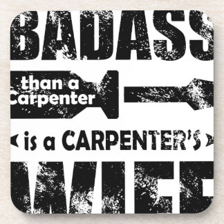 The only thing more Badass than a Carpenter is a C Coaster